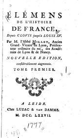 Élémens de l'histoire de France: depuis Clovis jusqu'à Louis XV, Volume1
