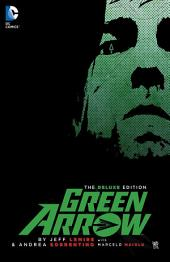 Green Arrow By Jeff Lemire and Andrea Sorrentino Deluxe Edition