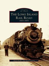 The Long Island Railroad: 1925-1975