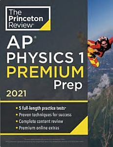 Princeton Review AP Physics 1 Premium Prep 2021 Book