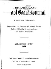 The American School Board Journal: Volumes 38-39; Volumes 38-39