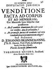 Disp. iur. de venditione facta ad corpus et ad mensuram