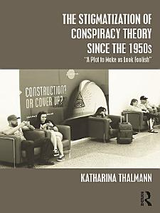 The Stigmatization of Conspiracy Theory since the 1950s Book