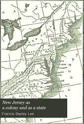 New Jersey as a Colony and as a State: One of the Original Thirteen, Volume 3