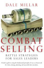 Combat Selling: Battle Strategies for Sales Leaders