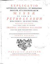 Explicatio litteralis, historica et dogmatica precum, et caeremoniarum missae