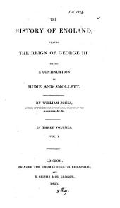 The history of England, during the reign of George iii: Volume 1