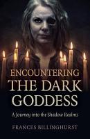 Encountering the Dark Goddess PDF