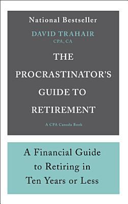 The Procrastinator s Guide to Retirement