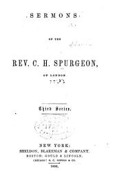 Sermons of the Rev. C.H. Spurgeon, of London: Volume 3