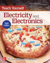 Teach Yourself Electricity and Electronics, 6th Edition: Edition 6