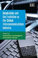 Regulation and the Evolution of the Global Telecommunications Industry PDF