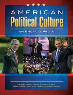 American Political Culture: An Encyclopedia [3 volumes]