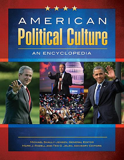 American Political Culture  An Encyclopedia  3 volumes  PDF