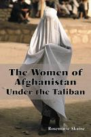 The Women of Afghanistan Under the Taliban PDF