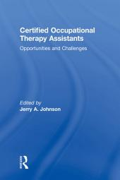 Certified Occupational Therapy Assistants: Opportunities and Challenges
