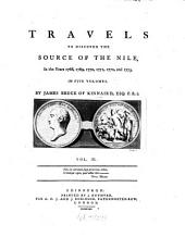 Travels to Discover the Source of the Nile, in the Years 1768, 1769, 1770, 1771, 1772, & 1773