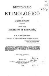 Diccionario etimológico de la lengua castellana: (ensayo) ; precedido de unos Rudimentos de etimología
