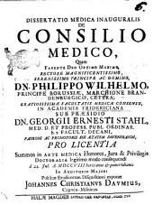 Dissertatio medica inauguralis De consilio medico, quam ... sub præsidio dn. Georgii Ernesti Stahl, ... pro licentia d. 24. Jul. anno 1708 ... publicæ eruditorum disquisitioni exponet Johannes Christianus Daumius, Cygnea-Misnicus