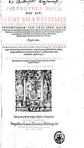 Polyanthea nova: hoc est opus suavissimis floribus celebriorum sententiarum tam graecarum quam latinarum refertum