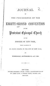 Journal of the Proceedings of the Annual Convention of the Protestant Episcopal Church in [of] the State of New York: Issues 82-84