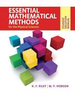 Student Solution Manual for Essential Mathematical Methods for the Physical Sciences PDF