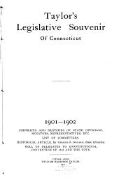 Legislative History and Souvenir of Connecticut, 1897/98-1911/12: Portraits and Sketches of State Officers, Senators, Representatives, Clerks, Chaplains, Etc, Volume 3
