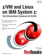 z/VM and Linux on IBM System z: The Virtualization Cookbook for SLES9