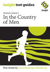 Hisham Matar's In the Country of Men: Insight Text Guide