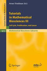 Tutorials in Mathematical Biosciences III