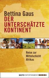 Der unterschätzte Kontinent: Reise zur Mittelschicht Afrikas