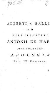 Ad viri illustris Antonii de Haen difficultates apologia