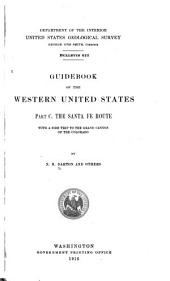 Guidebook of the western United States: part C. The Santa Fe route with a side trip to the Grand canyon of the Colorado, Parts 3-4