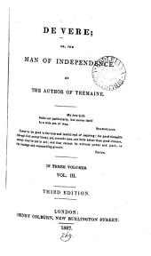 De Vere; or, The man of independence, by the author of Tremaine: Volume 3