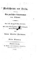 Medschnun und Leila  Ein persischer Liebesroman von Dschami  Aus dem Franz    bers  von Anton Theodor Hartmann