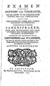 Examen van het Ontwerp van tolerantie, om de leere in de Dordrechtse Synode Anno 1619 vastgesteld met de veroordeelde leere der Remonstranten te verenigen: Volume 3