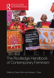 The Routledge Handbook of Contemporary Feminism PDF