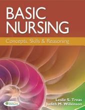 Basic Nursing: Concepts, Skills, & Reasoning