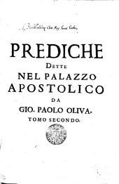 PREDICHE DETTE NEL PALAZZO APOSTOLICO.: TOMO SECONDO, Volume 2