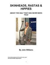 Skinheads, Rastas & Hippies: About the Half That Was Never Told