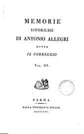 Memorie istoriche di Antonio Allegri detto il Correggio
