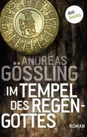 Im Tempel des Regengottes: Roman