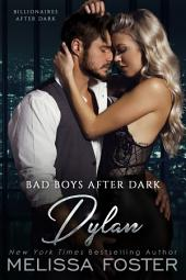 Bad Boys After Dark: Dylan (Bad Billionaires After Dark)