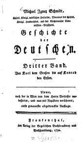 Geschichte der Deutschen: Von Karl dem Grossen bis auf Konrad den Ersten, Band 3