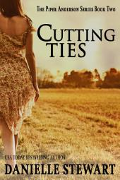 Cutting Ties: Book 2 of The Piper Anderson Series