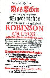 Das Leben und die gantz ungemeine Begebenheiten des Weltberühmten Engelländers Robinson Crusoe ...: Von ihm selbst beschrieben, Band 1