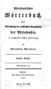 Philosophisches Wörterbuch, oder Beleuchtung der wichtigsten Gegenstände der Philosophie: in alphabetischer Ordnung, Band 1