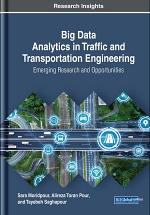 Big Data Analytics in Traffic and Transportation Engineering: Emerging Research and Opportunities