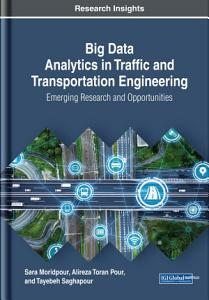 Big Data Analytics in Traffic and Transportation Engineering  Emerging Research and Opportunities