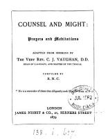 Counsel and might  prayers and meditations adapted from sermons by C J  Vaughan PDF
